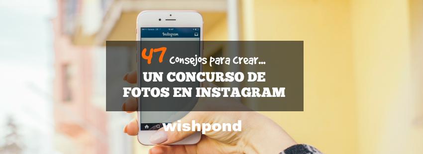 47 Consejos para crear un concurso de fotos en Instagram
